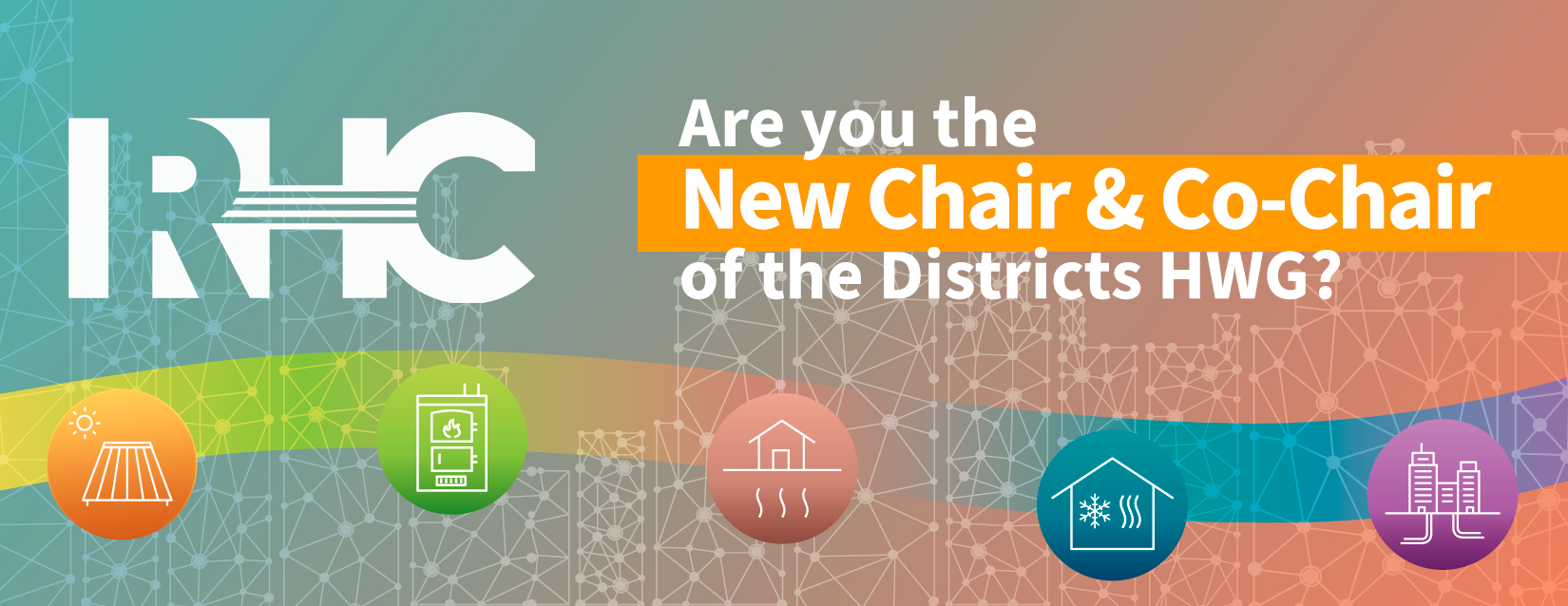 Become the New Chair and Co-Chair of the Horizontal Working Group Districts!